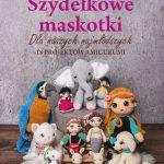 Książka Szydełkowe Maskotki - wzory na szydełko amigurumi po polsku